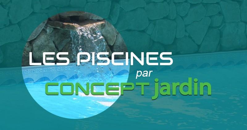 Les piscines par Concept Jardin